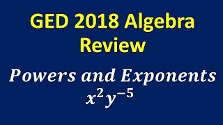 GED 2018 Algebra Review (Powers and Exponents)
