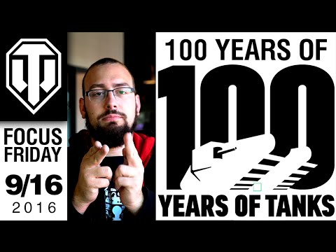 World Of Tanks PC - 100 Years Of Tanks, Yes Seriously, Again - Focus Friday