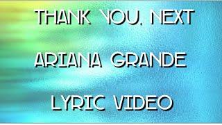 Thank you, next lyrics video (Ariana Grande)