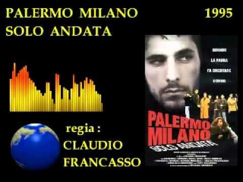 COLONNA SONORA  PALERMO-MILANO SOLO ANDATA