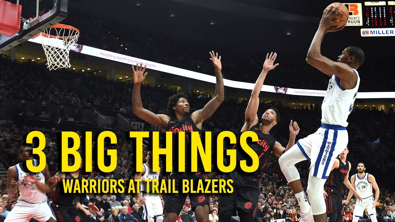 3 Big Things: Warriors at Trail Blazers on March 9, 2018