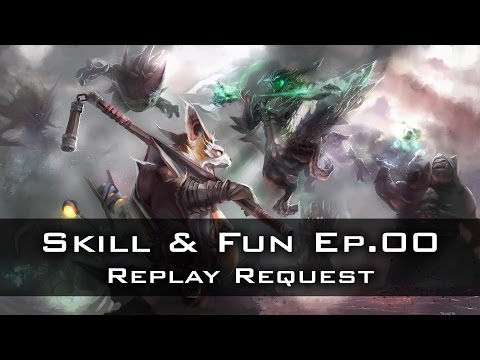 Dota 2 - Skill & Fun Ep.00 (Replay Request)