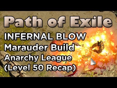 Path of Exile: Infernal Blow Marauder Level 50 Build Recap - Anarchy League