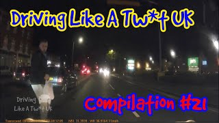 Driving Like A Tw*t UK - DashCam Compilation #21