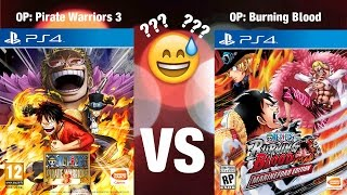Best One Piece Game for the PS4?? | Pirate Warriors 3 VERSUS Burning Blood | Part 1: Characters |
