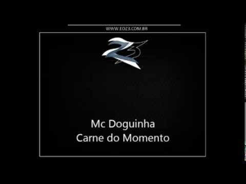 Mc Doguinha   Carne do Momento { Dj Igor do Dick e RD da NH }