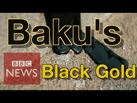 The fight for Baku's Oil - BBC News