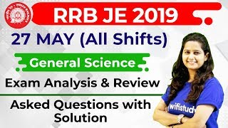 RRB JE 2019 (27 May 2019, All Shifts) General Science | JE CBT-1 Exam Analysis & Asked Questions