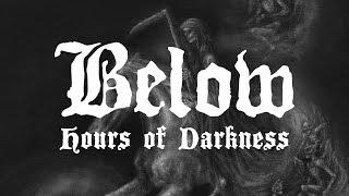 BELOW - Hours of Darkness (audio)