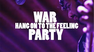 WAR PARTY - Hang On To The Feeling