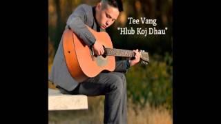 Tee Vang- Hlub Koj Dhau