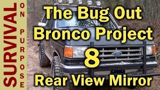 How To Repair a Rear View Mirror on a 1988 Ford Bronco- Bug Out Vehicle Set up