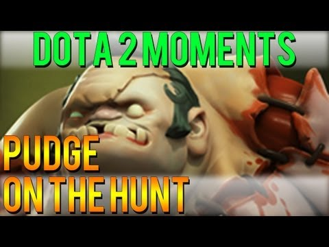 Dota 2 Moments - Pudge on the Hunt