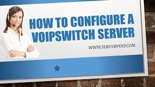 How to Connect, Use and Configure VoIPSwitch Server for IP Telephony... *HOW TO USE VOIPSWITCH*
