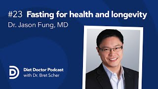 Diet Doctor Podcast #23 — Dr. Jason Fung, MD