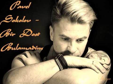 Pavel Sokolov -- Bir Dost Bulamadim