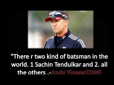Andy Flower about Sachin Tendulkar