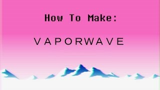 How to Make Vaporwave! (FL Studio 12 Tutorial)