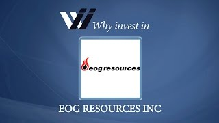 EOG Resources Inc - Why Invest in