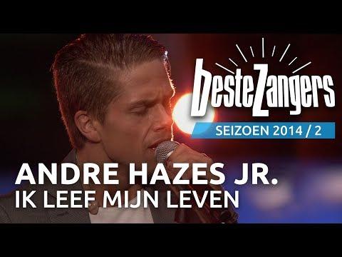André Hazes Jr. - Ik leef mijn eigen leven - De Beste Zangers van Nederland | andre hazes jr