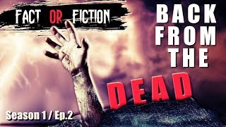 "FACT or FICTION - ""BACK FROM THE DEAD"" [Season 1, Episode 2] (YouTube Series)"