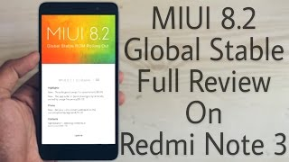 MIUI 8.2 Global Stable on Redmi Note 3 | Its Fast!