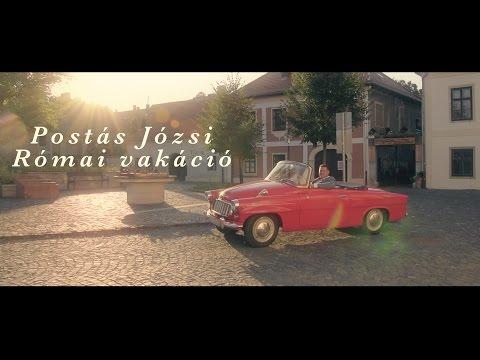Postás Józsi - Római Vakáció (Official Music Video)