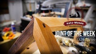 3 Way Locking Miter (Kane Tsugi) - Joint of the Week