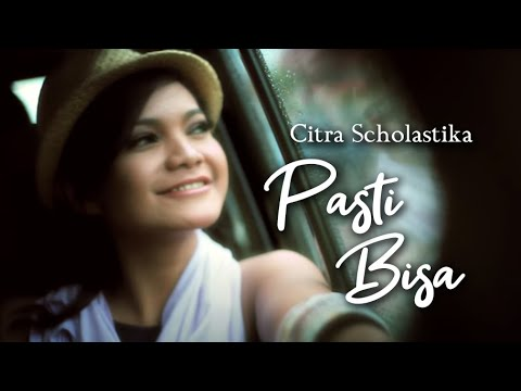 Citra Scholastika - Pasti Bisa [official Music Video Clip] video