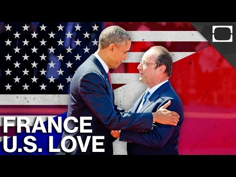 Why Do The U.S. And France Love Each Other?