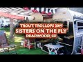 Sisters on the Fly at Trout Trollops 2019 - Deadwood, SD
