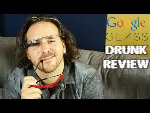 Google Glass - Drunk Tech Review