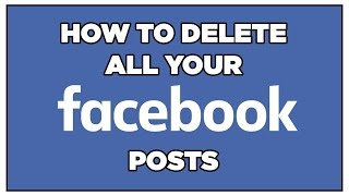 How To Bulk Delete ALL Your Facebook Posts (automatically)