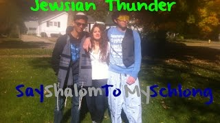 [Jewsian Thunder - Say Shalom To My Schlong] Video