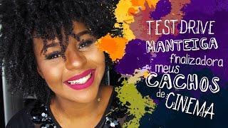 TEST DRIVE: MANTEIGA ATIVADORA MEUS CACHOS DE CINEMA / Ingrid Roberta