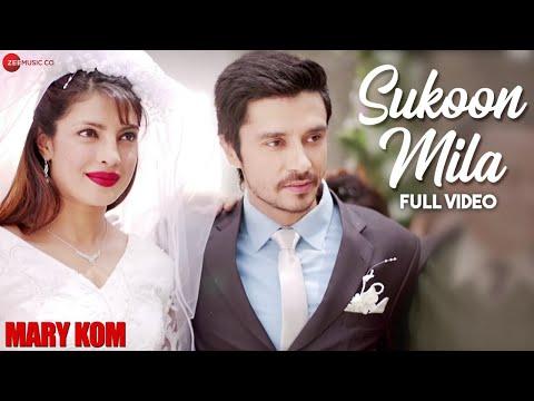Sukoon Mila Full Video | Mary Kom | Priyanka Chopra & Darshan Gandas | Arijit Singh | HD