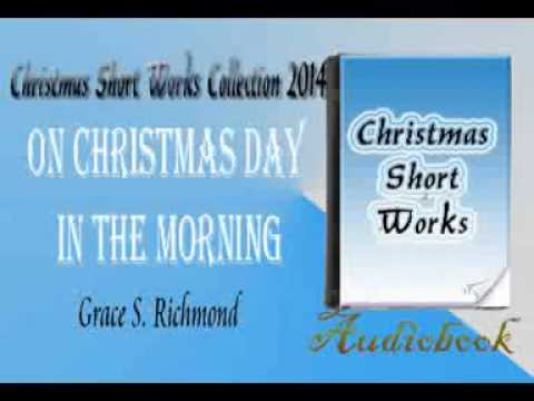 On Christmas Day in the Morning Grace S. Richmond Audiobook