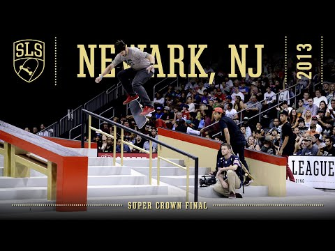 2013 SLS World Championship: Newark, NJ | SUPER CROWN FINAL | Full Broadcast