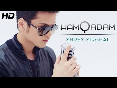 Shrey Singhal hamqadam Official Full Hd Video | New Songs 2014 Hindi video