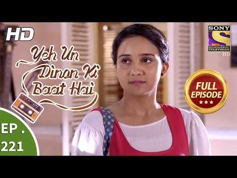 Yeh Un Dinon Ki Baat Hai - Ep 221 - Full Episode - 9th July, 2018 | setindia