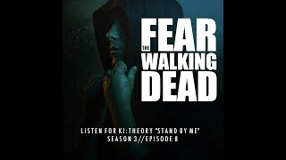 Ki:Theory - Stand By Me ('Fear The Walking Dead' Soundtrack S03E08) - Official