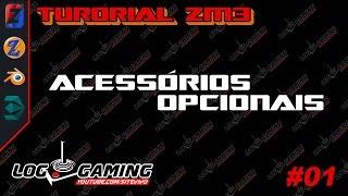 #01 :: TUTORIAL ACESSÓRIOS OPCIONAIS NO ZMODELER 3