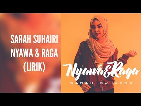 SARAH SUHAIRI - NYAWA & RAGA (LIRIK)