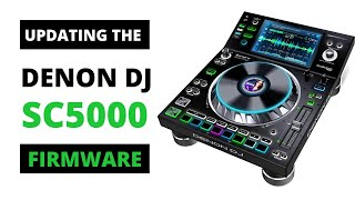 HOW TO UPDATE YOUR DENON DJ SC5000 FIRMWARE