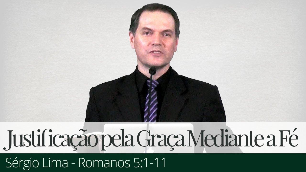 As Implicações da Justificação pela Graça Mediante a Fé - Sérgio Lima