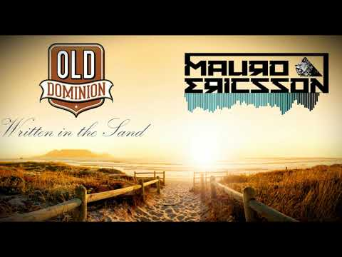 Old Dominion - Written in the Sand (Mauro Ericsson Remix)