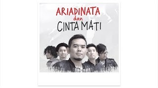 Download Lagu #CintaMati: ARIADINATA DAN CINTA MATI Gratis STAFABAND