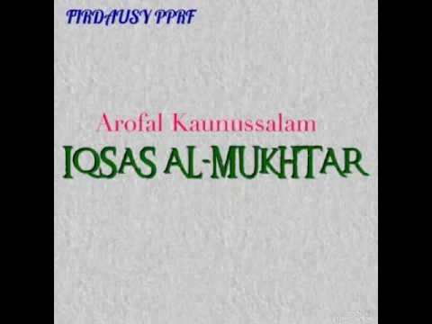 Arofal Kaunussalam - IQSAS AL-MUKHTAR