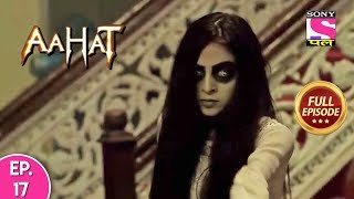Aahat - Full Episode 17