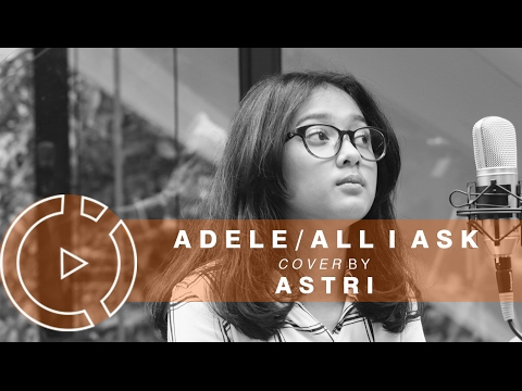 Download Lagu Adele - All I Ask (Cover by Astri) #COVERINDO MP3 Free